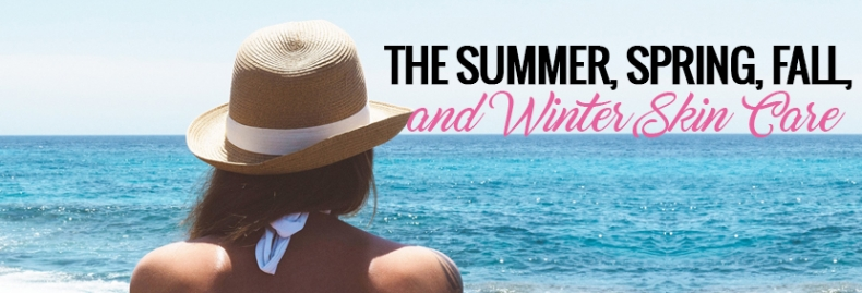The Summer, Spring, Fall, and Winter Skin Care