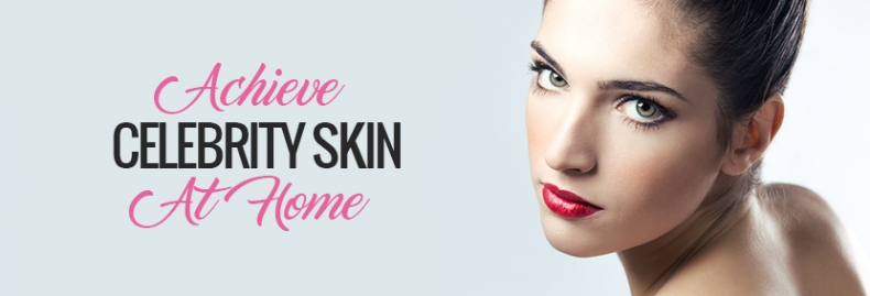Achieve Celebrity Skin at Home