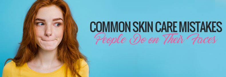 Common Skin Care Mistakes People Do on Their Faces