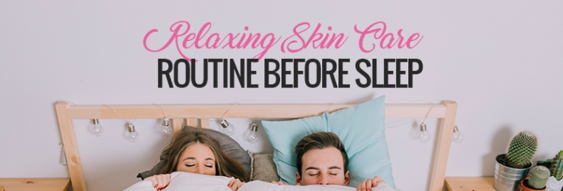 Relaxing Skin Care Routine Before Sleep