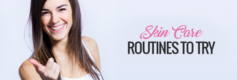 Skin Care Routines to Try