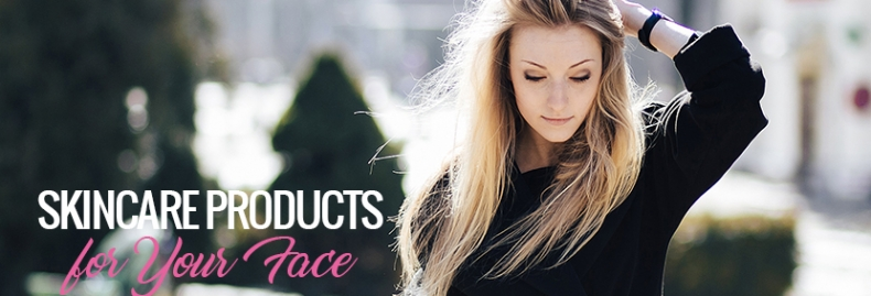 Skincare Products for Your Face